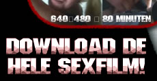 DOWNLOAD DE HELE SEXFILM!